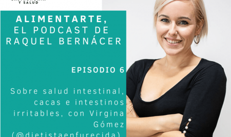Episodio 6 – Sobre salud intestinal, cacas e intestinos irritables, con Virginia Gómez (Dietista Enfurecida)